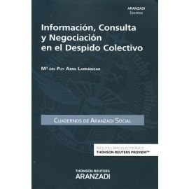 Información, Consulta y Negociación en el Despido Colectivo                                          Cuaderno Aranzadi Social nº 54 2016)