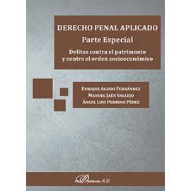 Derecho Penal Aplicado. Parte Especial. Delitos contra el patrimonio y contra el orden socioeconómico