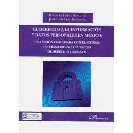 El Derecho a la Información y Datos Personales en México: Una Visión Comparada con el Sistema Interamericano y Europeo de Derechos Humanos.