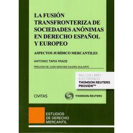 Fusión Transfronteriza de Sociedades Anónimas en                                                     Derecho Español y Europeo. Aspectos Jurídicos Mercantiles