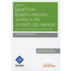 Actual configuración jurídica del interés del menor. De la discrecionalidad a la concreción