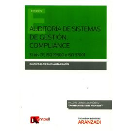 Auditoría de Sistemas de Gestión. Compliance 31 Bis CP, ISO 19600 y ISO 37001