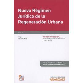 Nuevo Régimen Jurídico de la Regeneración Urbana.  Nº 30 Monografía Asociada  a la Revista Aranzadi de Urbanismo y Edificación