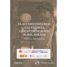 Acceso Universal a la Energía. La Electrificación Rural Aislada. Visión en Iberoamérica