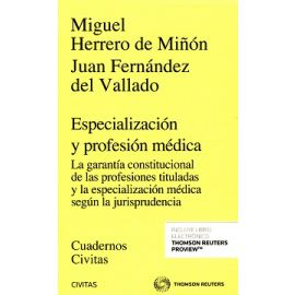 Especialización y Profesión Médica                                                                   La Garantía Constitucional de las Profesiones Tituladas y la Especialización M.
