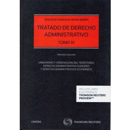 Tratado de Derecho Administrativo IV 2018. Urbanismo y Ordenación del Territorio, Derecho Administrativo Europeo y