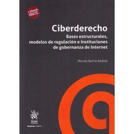 Ciberderecho. Bases Estructurales, modelos de Regulación                                             e Instituciones de Gobernanza de Internet