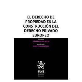 Derecho de Propiedad en la Construcción del Derecho Privado Europeo