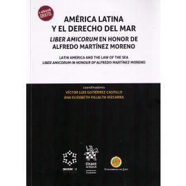 América Latina y el Derecho del Mar. Liber Amicorum en Honor                                         de Alfredo Martínez Moreno