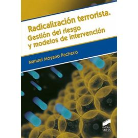 Radicalización terrorista. Gestión del riesgo y modelos de intervención
