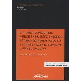 Tutela Jurídica del Menor en Nuestro Entorno. Estudio Comparativo de su Tratamiento en el Common Law y el Civil Law