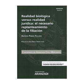 Realidad biológica versus realidad jurídica: El necesario                                            replanteamiento de la filiación- Cuaderno AC 59 (2º 2017)