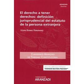 El Derecho a tener derechos: Definición jurisprudencial del                                             estatuto de la persona extranjera