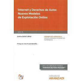 Internet y Derechos de Autor. Nuevos Modelos de Explotación Online ( Monografía 39 asociada a la Revista de Derecho Patrimonial)