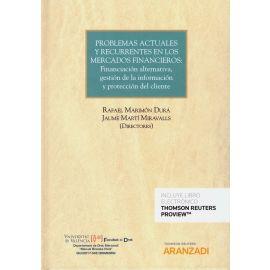 Problemas Actuales y Recurrentes en los Mercados Financieros: Financiación Alternativa, Gestión de la Información y Protección del Cliente