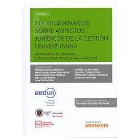 XI Y XII Seminarios sobre Aspectos Jurídicos de la Gestión Universitaria. Universidad de Granada & Universidad Pompeu Fabra & AEDUN