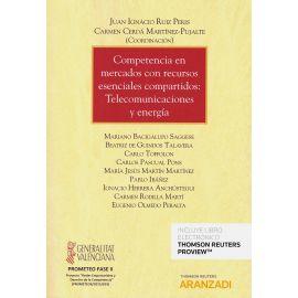 Competencia en mercados con recursos esenciales compartidos: telecomunicaciones y energía