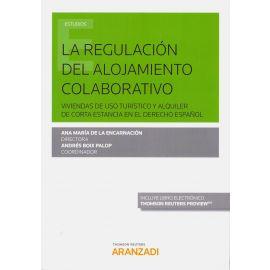 La Regulación del Alojamiento Colaborativo. Viviendas de Uso Turístico y Alquiler de Corta Estancia en el Derecho Español.