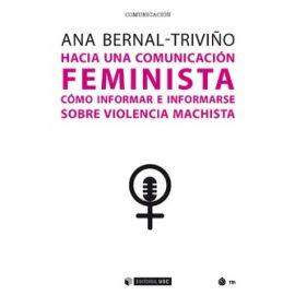 Hacia una comunicación feminista. Cómo informar e informarse sobre violencia machista.