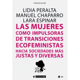 Mujeres como impulsoras de transiciones ecofeministas hacia sociedades más justas y diversas