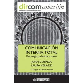 Comunicación interna total. Estrategia, prácticas y casos