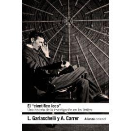 El científico loco.  Una historia de la investigación en los límites