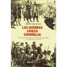 Las guerras civiles españolas. Una historia comparada de la Primera Guerra Carlitas y el conflicto de 19