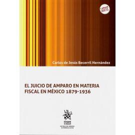 Juicio de amparo en materia fiscal en México 1879-1939