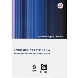 Entre Dios y la República. La separación Iglesia-Estado en México, Siglo XIX