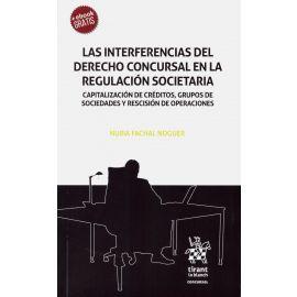 Interferencias del Derecho Concursal en la Regulación Societaria. Capitaliación de Créditos, Grupos de Sociedades y Rescisión de Operacions