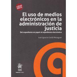 El Uso de Medios Electrónicos en la Administración de Justicia. Del Expediente en Papel al Expediente Electrónico.
