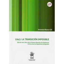 1943: la Transición Imposible. Edición del Libro de la Primera Reunión de Profesores Universitarias Españoles Emigrados