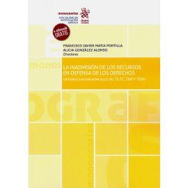 La Inadmisión de los Recursos en Defensa de los Derechos. Criterios Jurisprudenciales del TS, TC, TJUE y TEDH.