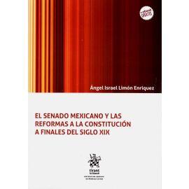 El Senado Mexicano y las Reformas a la Constitución a Finales del Siglo XIX.