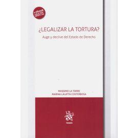 ¿Legalizar la Tortura? Auge y Declive del Estado de Derecho