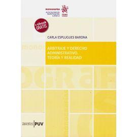 Arbitraje y Derecho Administrativo. Teoría y Realidad.
