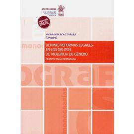 Últimas Reformas Legales en los Delitos de Violencia de Género. Perspectiva Comparada