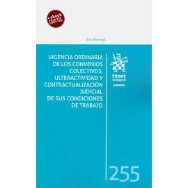 Vigencia Ordinaria de los Convenios Colectivos, Ultraactividad y Contractualización Judicial         de sus Condiciones de Trabajo