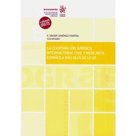 La cooperación jurídica internacional civil y mercantil española más allá de la UE
