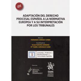 Adaptación del Derecho Procesal Español a la Normativa Europea y a su                                Interpretación por los Tribunales