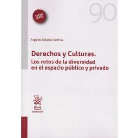 Derechos y Culturas. Los Retos de la Diversidad en el Espacio Público y Privado.
