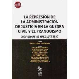 Represión de la administración de justicia en la Guerra Civil y el Franquismo. Homenaje al Juez Luis Elío