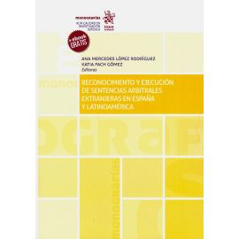 Reconocimiento y Ejecución de Sentencias Arbitrales Extranjeras en España y Latinoamérica