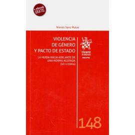Violencia de Género y Pacto de Estado. La Huida Hacia Adelante de                                    una Norma Agotada (LO 1/2004)