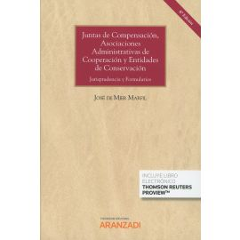 Juntas de Compensación, Asociaciones Administrativas de Cooperación y Entidades de Conservación.     Jurisprudencia y Formularios 2019