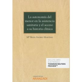 La Autonomía del Menor en la Asistencia Sanitaria y el Acceso a su Historia Clínica.