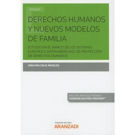 Derechos Humanos y Nuevos Modelos de Familia. Estudio en el Marco de los Sistemas Europeos e Interamericano de protección de Derechos Humanos