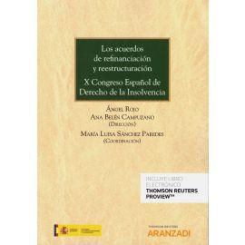 Acuerdos de Refinanciación y Reestructuración X Congreso Español de Derecho de la Insolvencia