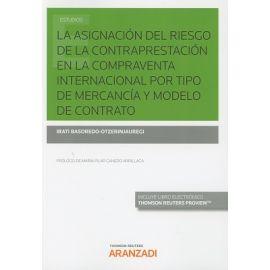 Asignación del Riesgo de la Contraprestación en la Compraventa Internacional por Tipo de Mercancía y Modelo de Contrato