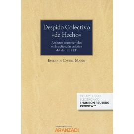 Despido Colectivo de Hecho.  Aspectos Controvertidos en la Aplicación Práctica del Art. 51.1 ET